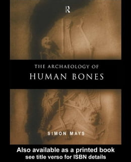 Book The Archaeology of Human Bones by Mays, Simon