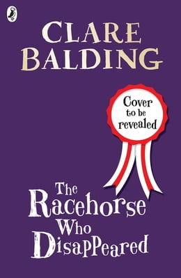 Book The Racehorse Who Disappeared by Clare Balding