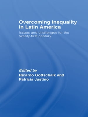 Overcoming Inequality in Latin America Issues and Challenges for the 21st Century