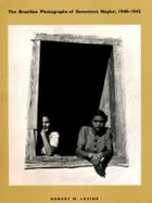 The Brazilian Photographs of Genevieve Naylor, 1940-1942 by Robert M. Levine