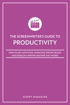 Writing Routine and Outlook by Script Magazine Editors