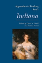 Approaches to Teaching Sand's Indiana by David A. Powell