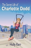 The Secret Life of Charlotte Dodd c8d0667e-bab3-4f94-bd5f-1234efb21542