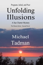 Unfolding Illusions: The Illusion Series Second Novel
