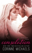 Consolation (Book One in the Consolation Duet) by Corinne Michaels