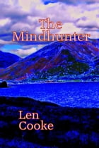 The Mindhunter: The Kate Hoagan Investigations, #1 by Len Cooke