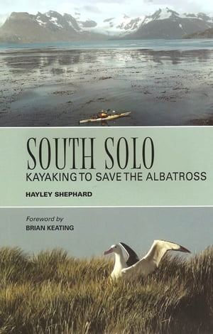 South Solo: Kayaking to Save the Albatross