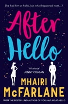 After Hello: A gorgeously romantic short story by Mhairi McFarlane