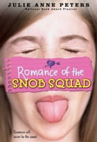 Romance of the Snob Squad by Julie Anne Peters