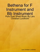 Bethena for F Instrument and Bb Instrument - Pure Duet Sheet Music By Lars Christian Lundholm by Lars Christian Lundholm