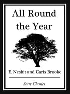 All Round the Year by Edith Nesbit