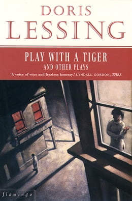 Book Play With a Tiger and Other Plays by Doris Lessing