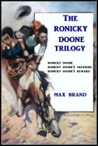 The Ronicky Doone Trilogy by Max Brand