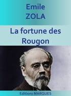 La Fortune des Rougon: Les Rougon-Macquart I by Émile Zola