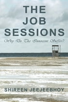 The Job Sessions: Why Do The Innocent Suffer?