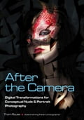 After the Camera: Digital Transformations for Conceptual Nude & Portrait Photography 25a35610-4e12-42d0-9141-333825f74cf5
