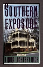 Southern Exposure: A Novel by Linda Lightsey Rice