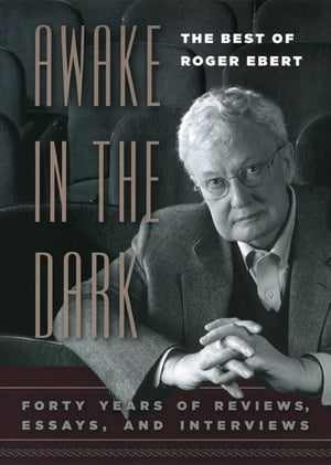 Awake in the Dark The Best of Roger Ebert