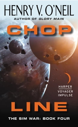 Book CHOP Line: The Sim War: Book Four by Henry V. O'Neil