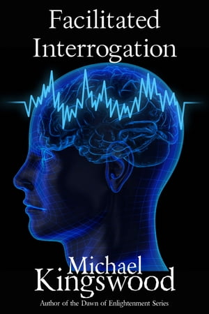 Facilitated Interrogation by Michael Kingswood