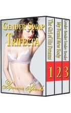 Gender Swap Trifecta by Aurora Sparks
