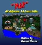MAP: The Hollywood/L.A. Career Guide by Marcus Warren