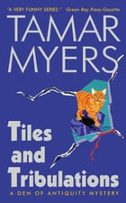 Tiles and Tribulations by Tamar Myers