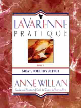 La Varenne Pratique: Part 2, Meat, Poultry & Fish by Anne Willan