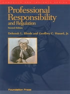 Professional Responsibility and Regulation, 2d (Concepts and Insights Series)