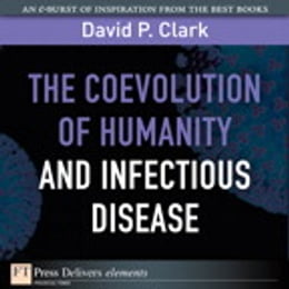 Book The Coevolution of Humanity and Infectious Disease by David P. Clark