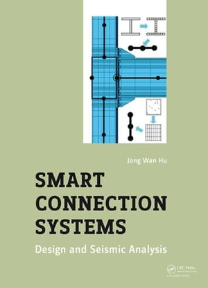 Smart Connection Systems: Design and Seismic Analysis
