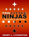 Ten Little Ninjas: Divisible By Five 61e22ee2-7589-493a-97cf-eb02269fa761