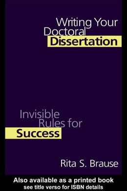 Book Writing Your Doctoral Dissertation by Brause, Rita S.