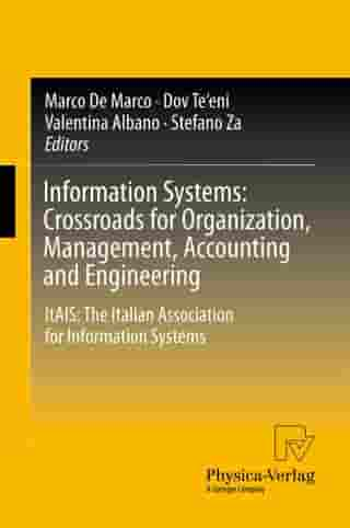 Information Systems: Crossroads for Organization, Management, Accounting and Engineering: ItAIS: The Italian Association for Information Systems