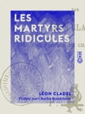 9782346052905 - Charles Baudelaire, Léon Cladel: Les Martyrs ridicules - Libro