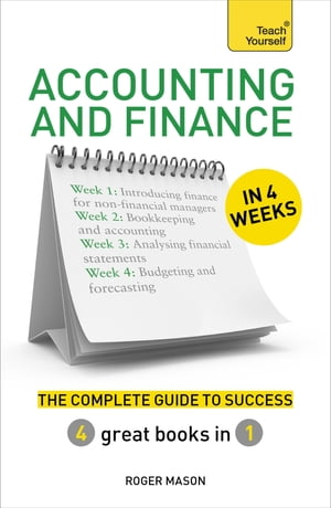 Accounting & Finance in 4 Weeks The Complete Guide to Success: Teach Yourself