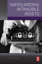 Safeguarding Intangible Assets by Michael D. Moberly