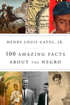 100 Amazing Facts About the Negro Cover Image