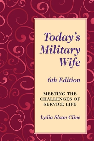 Today's Military Wife: Meeting the Challenges of Service Life by Lydia Sloan Cline