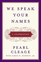 We Speak Your Names: A Celebration by Pearl Cleage