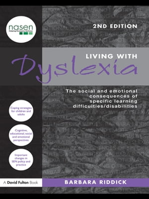 Living With Dyslexia The social and emotional consequences of specific learning difficulties/disabilities