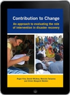 Contribution to Change eBook: An approach to evaluating the role of intervention in disaster…