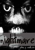 Nightmare by John P. Walker