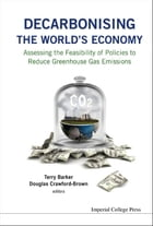 Decarbonising the World's Economy: Assessing the Feasibility of Policies to Reduce Greenhouse Gas…