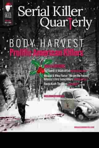 "Serial Killer Quarterly Vol. 1, Christmas Issue: ""Body Harvest - Prolific American Killers"" by Aaron Elliott"