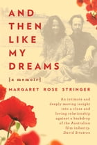 And Then Like My Dreams: A Memoir by Margaret Rose Stringer