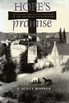 Hope's Promise: Religion and Acculturation in the Southern Backcountry by S. Scott Rohrer
