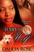 Tempest the Wolf by Dahlia Rose