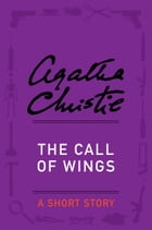 The Call of Wings: A Short Story by Agatha Christie