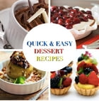 Quick & Easy Dessert Recipes by Safwan Khan